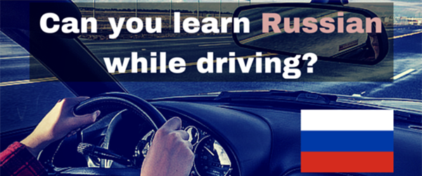 learn russian in your car