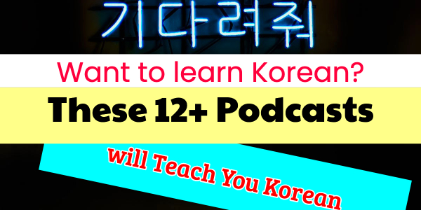 Learn Korean Podcasts