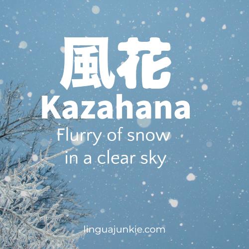 kazahana snow flurry untranslatable japanese words