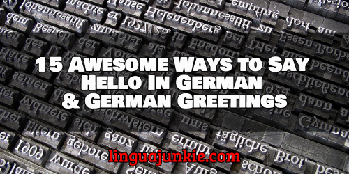 16 Awesome Ways To Say Hello In German German Greetings