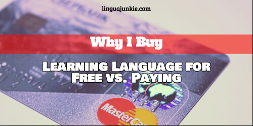 Why I Buy: Learning Language for Free vs. Paying